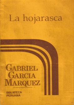 La hojarasca. Gabriel Garcia Marquez. http://libreria-alzofora.com/la-hojarasca-83836?search=la%20hojarasca