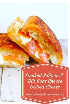 Smoked Salmon and Dill Goat Grilled Cheese Sandwich - looks so good.