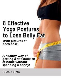 8 Effective Yoga Postures to Lose Belly Fat by Suchi Gupta. $6.16. 38 pages