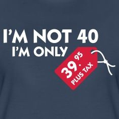 verjaardagswensen 40 jaar not forty, just 39 plus tax Happy Birthday 40 Funny, Happy Birthday Pictures, Belated Birthday, 40th Birthday Parties, Birthday Fun, Birthday Greetings, Birthday Wishes, Birthday Cards, 40th Birthday Celebration Ideas