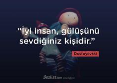 """""""İyi insan, gülüşünü sevdiğiniz kişidir."""" #dostoyevski #sözleri #yazar #şair #kitap #şiir #özlü #anlamlı #sözler"""
