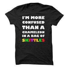 Im More Confused Than A Chameleon In A Bag Of Skittles! | Hey we found this really awesome shirt at https://www.sunfrog.com/Funny/Im-More-Confused-Than-A-Chameleon-In-A-Bag-Of-Skittles.html?67395