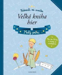 Kolektív autorov: Malý princ Veľká kniha hier