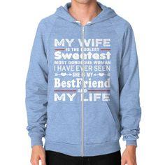 My wife my life Zip Hoodie (on man)