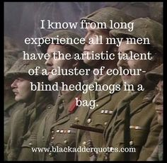 My men have the artistic talent of a cluster of colour-blind hedgehogs in a bag British Comedy Series, British Tv Comedies, Comedy Tv, Comedy Show, Blackadder Quotes, Fawlty Towers, Only Fools And Horses, Keeping Up Appearances, Red Dwarf