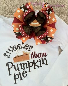 Omg! Justin would LOVE this! INFANT Sweeter Than Pumpkin Pie onesie and OTT Bow on Etsy, $32.00