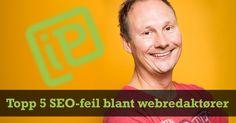 Topp 5 SEO-feil blant webredaktører
