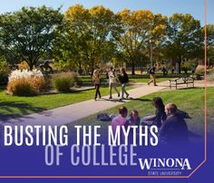Busting the Myths of College - Winona State University