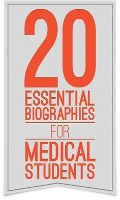 Stay inspired along your journey through med school! 20 essential biographies for medical students | best stuff