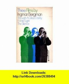 THREE FILMS BY INGMAR BERGMAN INGMAR BERGMAN ,   ,  , ASIN: B000BQM0BK , tutorials , pdf , ebook , torrent , downloads , rapidshare , filesonic , hotfile , megaupload , fileserve