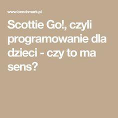 Scottie Go!, czyli programowanie dla dzieci - czy to ma sens? Scottie, Education, Reading, Internet, Scottie Dog, Reading Books, Onderwijs, Learning, Scottish Terrier