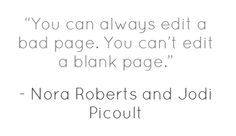 Great writing inspiration and tips from an interview with published author Jodi Picoult -- click through to The Daily Beast. (I don't know why Nora Roberts' name is given also - did she say something similar??)