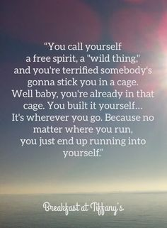 Free Spirit. Don't be caged. -Breakfast at Tiffany's