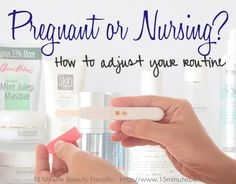 New Mommy Beauty: Skin Care during Pregnancy and Breast Feeding, how to decide what products are safe to use and what to avoid, via @15minbeauty