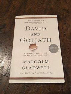 David and Goliath: Underdogs, Misfits, Art of Battling Giants Malcolm Gladwell