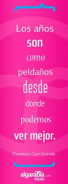 «Los años son como peldaños...» #Cita