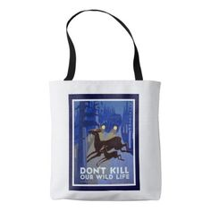 #Don't Kill Our Wildlife Tote - #travel #bags