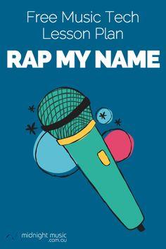 Rap My Name Free Music Technology Lesson Plan