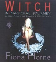 Availability: Witch : a magickal journey : a hip guide to modern witchcraft / Fiona Horne. Wicca, Magick, Witchcraft, Pagan, Native American Spirituality, Occult Symbols, To Strive, Magic Book, Spiritual Path