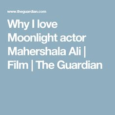 He always seems coiled and controlled, fleshing out minor TV and movie roles until he fills the screen Ali Film, Mahershala Ali, The Guardian, Moonlight, Crushes, Actors, Love, Amor, Actor