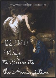 Better Than Eden: Twelve (Simple!) Ways to Celebrate the Annunciatio...
