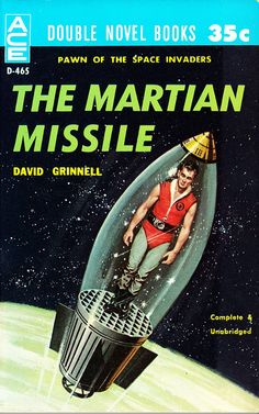 The Martian Missile by David Grinnell. This looks like Batman sent Robin into space. Retro futurism back to the future tomorrow tomorrowland space spaceship planet planets starship stars starbase spaceport age sci-fi science fiction pulp martians BEM's al