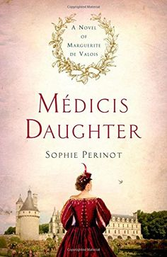 Médicis Daughter: A Novel of Marguerite de Valois - Sophie Perinot As the daughter of Catherine de Medici, young Princess Margot comes to the royal court of France as a pawn in a twisted plot that leads to bloodshed on her wedding day. I Love Books, Great Books, New Books, Books To Read, Historical Fiction Books, Fiction Novels, Historical Romance, Book Nerd, So Little Time