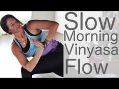 Slow Vinyasa Flow Morning Yoga with Lesley Fightmaster (40 min. slow with some good strengthening poses)