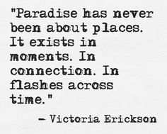 """Mists Of Avalon: """"Paradise ... it exists in moments. In connection"""" -Victoria Erickson"""