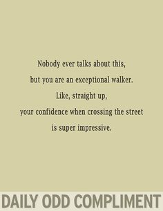 lol, you're an exceptional walker <3