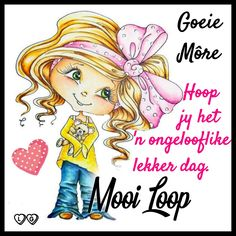 Good Morning Prayer, Morning Prayers, Good Morning Wishes, Good Morning Quotes, Lekker Dag, Goeie More, Afrikaans Quotes, Great Quotes, Words
