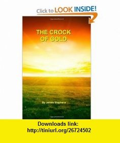 The Crock of Gold (9781466372009) James Stephens , ISBN-10: 1466372001  , ISBN-13: 978-1466372009 ,  , tutorials , pdf , ebook , torrent , downloads , rapidshare , filesonic , hotfile , megaupload , fileserve