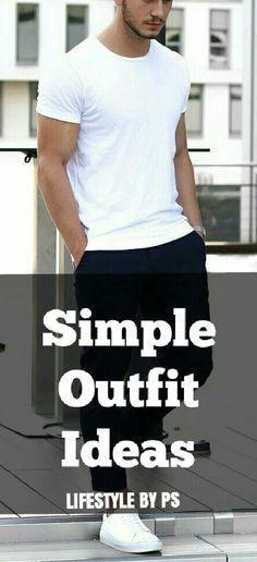 Simple Outfit Ideas For Men.