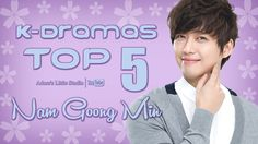 TOP 5 Nam Goong Min K-Dramas - My Top 5 Korean Dramas with Namkoong Min / Nam Gung Min / Namgung Min / Namkung Min /  Namgoong Min / 남궁민