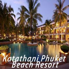 Katathani Phuket Beach Resort Best Beaches In Phuket, Kata Beach Phuket, Beach Resorts, Paragliding, Most Beautiful Beaches, Water Sports, Snorkeling, Thailand, Surfing