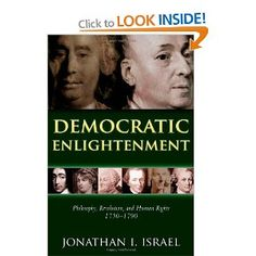 Democratic Enlightenment: Philosophy, Revolution, and Human Rights 1750-1790: Amazon.co.uk: Jonathan Israel: Books