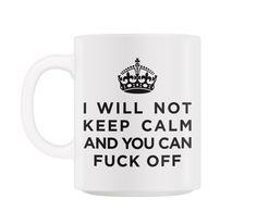 I Will Not Keep Calm Mug