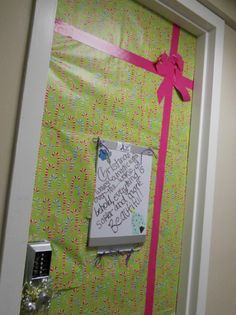 Door Covered in Wrapping Paper. like this idea (: Then if drunk college guys mess it up, I wont be mad!