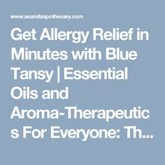 We personally tested Blue Tansy essential oil, heralded for its allergy-relieving action, and it was profoundly effective. Want immediate relief. Rocky Mountain Essential Oils, Blue Tansy Essential Oil, Natural Allergy Relief, Oils For Life, Plant Therapy, Allergy Symptoms, Natural Treatments, Doterra, Apothecary