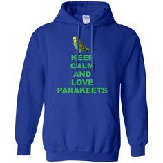 Parakeet Lover -Keep Calm And Love Parakeet Pullover Hoodie 8 oz