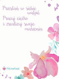 Przestań w siebie wątpić, pracuj ciężko i zrealizuj swoje marzenia. / Stop doubting yourself, work hard to achive your dreams. www.fitlinefood.com Motto, Healthy Life, Journey, Motivation, Wall, Quotes, Poster, Diy, Healthy Living