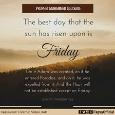 "#ProphetMuhammed ﷺ said: ""The best day that the sun has risen upon is #Friday.""…"