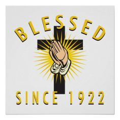 ==> consumer reviews          Blessed Since 1922 Poster           Blessed Since 1922 Poster we are given they also recommend where is the best to buyDeals          Blessed Since 1922 Poster today easy to Shops & Purchase Online - transferred directly secure and trusted checkout...Cleck Hot Deals >>> http://www.zazzle.com/blessed_since_1922_poster-228653215459293230?rf=238627982471231924&zbar=1&tc=terrest