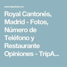 Royal Cantonés, Madrid - Fotos, Número de Teléfono y Restaurante Opiniones - TripAdvisor