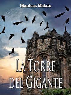 """Nel cerchio del tempo: Recensione """"La torre del gigante"""" di Gianluca Mala..."""