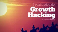 5 realidades a implementar en el Growth Hacking Growth Hacking, Hacks, Marketing, Tips