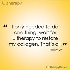 """""""I only need to do one thing: wait for #Ultherapy to restore my collagen. That's all."""" Peggy, 29  #RealPatient #UltherapyReview"""