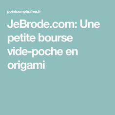 JeBrode.com: Une petite bourse vide-poche en origami Vide Poche, Point, Origami, Small Purses, Crosses, Tuto Couture, Origami Paper, Origami Art