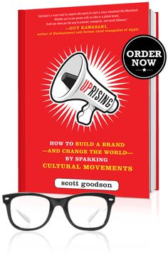 """Uprising. """" Uprising is a must-read for anyone who wants to start a mass movement like Macintosh. Whether you're one person with an idea or a global brand, Scott can show you the way to enchant, evangelize and enroll followers. """"  GUY KAWASAKI, AUTHOR OF ENCHANTMENT AND FORMER CHIEF EVANGELIST OF APPLE."""