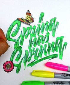 Work in progress. Spring has Sprung# type Script Type, Spring Has Sprung, Sharpie, Hand Lettering, Typography, Calligraphy, Neon, Ink, Illustration